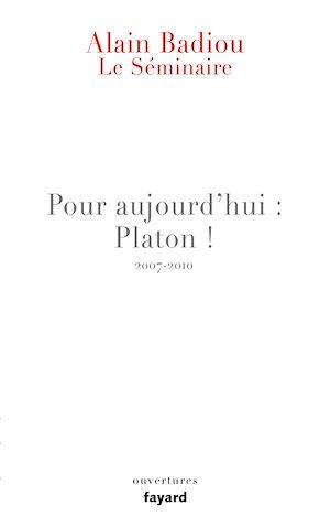 Téléchargez le livre :  Le Séminaire - Pour aujourd'hui : Platon ! (2007-2010)