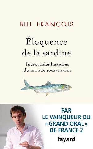 Eloquence de la sardine | François, Bill. Auteur