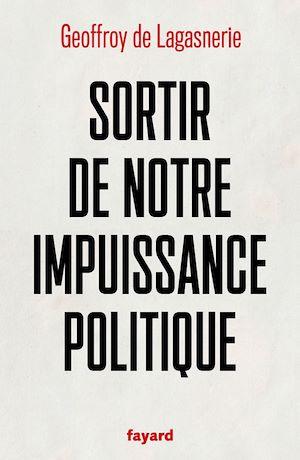 Téléchargez le livre :  Sortir de notre impuissance politique