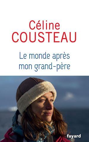 Le monde après mon grand-père | Cousteau, Céline. Auteur
