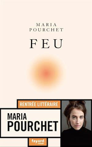 Feu | Pourchet, Maria. Auteur