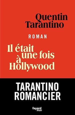 Il était une fois à Hollywood | Tarantino, Quentin. Auteur