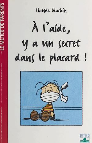 Téléchargez le livre :  À l'aide, y a un secret dans le placard !