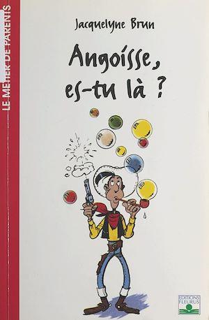 Téléchargez le livre :  Angoisse, es-tu là ?