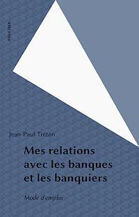 Télécharger le livre : Mes relations avec les banques et les banquiers