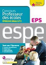 Télécharger cet ebook : Epreuve orale Nº2 EPS - Nouveau concours 2014 professeur des écoles