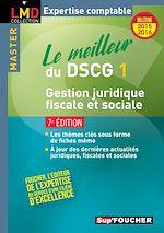 Télécharger cet ebook : Le meilleur du DSCG 1 - Gestion juridique fiscale et sociale - 7e édition - Millésime 2015-2016