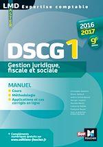 Télécharger le livre :  DSCG 1 Gestion juridique fiscale, fiscale et sociale manuel 9e édition Millésime 2016-2017