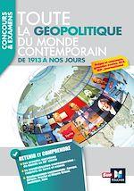 Télécharger le livre :  Toute la géopolitique du monde contemporain - De 1913 à nos jours