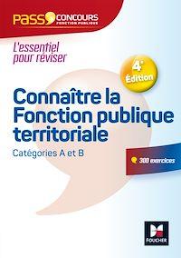 Télécharger le livre : Pass Concours Connaître la Fonction publique territoriale - catégories A et B - Nº12 - 3e édition