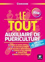 Télécharger le livre :  Le Tout Auxiliaire de puériculture - Concours - 2018 - Préparation ultra-complète
