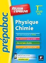 Télécharger le livre :  Prepabac - Réussir l'épreuve - Physique-Chimie Terminale STI2D/STL - Entrainement et révision