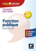 Télécharger le livre :  Pass'Concours - Fonction publique Mode d'emploi - 6e édition - Révision et entrainement