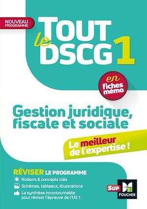 Téléchargez le livre :  Tout le DSCG 1 - Gestion juridique fiscale et sociale - 3e édition - Révision et entraînement