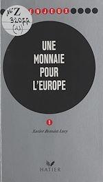 Télécharger cet ebook : Une monnaie pour l'Europe