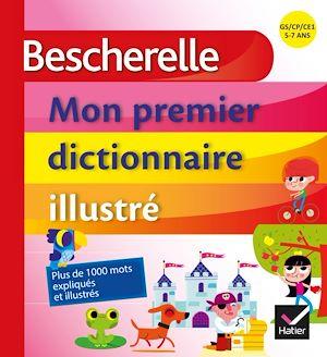 Téléchargez le livre :  Bescherelle - Mon premier dictionnaire illustré