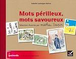 Télécharger cet ebook : Bescherelle - Mots périlleux, mots savoureux - sélection illustrée par Mathieu Sapin