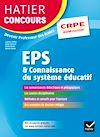 Téléchargez le livre numérique:  Hatier Concours CRPE 2017 - EPS et Connaissance du système éducatif - Epreuve orale d'admission