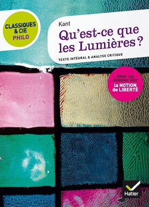 Téléchargez le livre :  Classiques & Cie Philo - Qu' est-ce que les Lumières ?