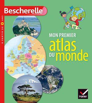 Téléchargez le livre :  Mon premier atlas Bescherelle du monde