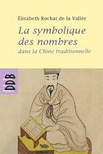 Télécharger le livre :  La symbolique des nombres dans la Chine traditionnelle
