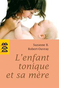 Télécharger le livre : L'enfant tonique et sa mère