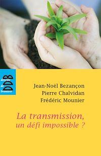 Télécharger le livre : La transmission, un défi impossible ?
