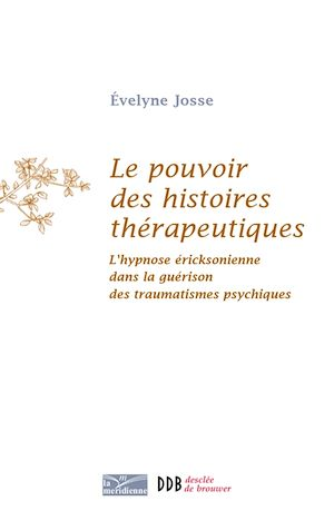 Téléchargez le livre :  Le pouvoir des histoires thérapeutiques