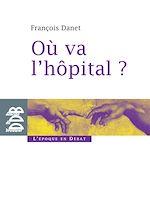 Télécharger cet ebook : Où va l'hôpital ?