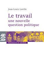 Télécharger cet ebook : Le travail, une nouvelle question politique
