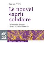Télécharger le livre :  Le nouvel esprit solidaire