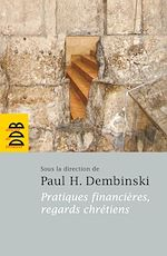 Télécharger cet ebook : Pratiques financières, regards chrétiens