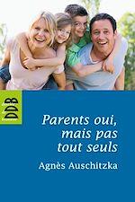 Télécharger cet ebook : Parents oui, mais pas tout seuls !