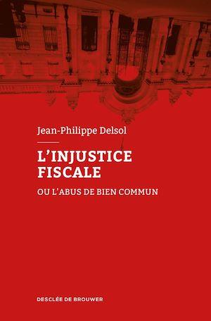 Téléchargez le livre :  L'injustice fiscale
