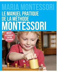 Télécharger le livre : Le manuel pratique de la méthode Montessori
