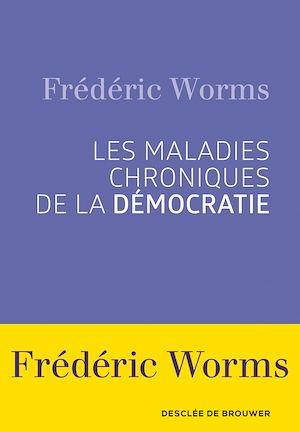 Téléchargez le livre :  Les Maladies chroniques de la démocratie