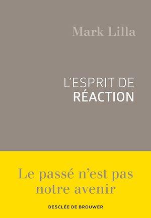 Téléchargez le livre :  L'esprit de réaction