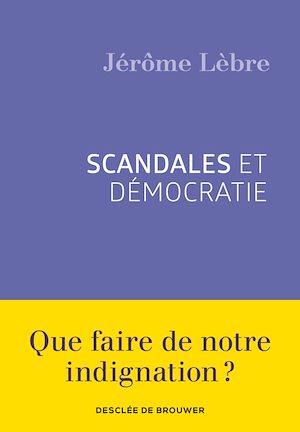 Téléchargez le livre :  Scandales et démocratie