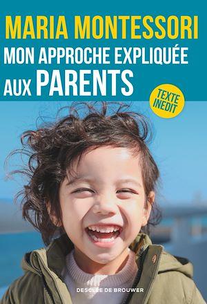Téléchargez le livre :  Mon approche expliquée aux parents