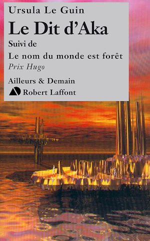 Téléchargez le livre :  Le dit d'Aka, suivi de Le nom du monde est forêt