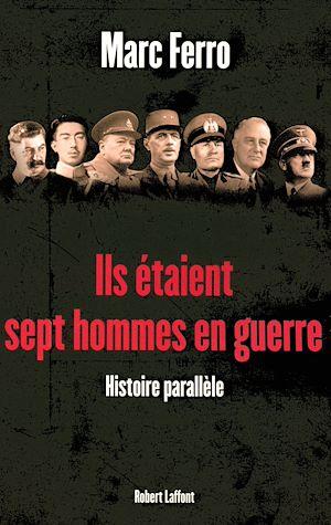 Téléchargez le livre :  Ils étaient sept hommes en guerre 1918 - 1945