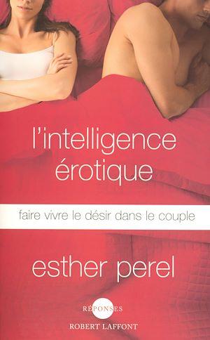 Téléchargez le livre :  L'Intelligence érotique