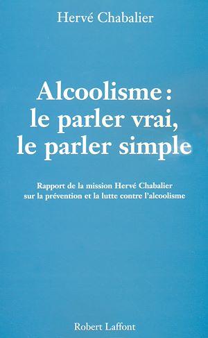 Téléchargez le livre :  Alcoolisme : Le parler vrai, le parler simple