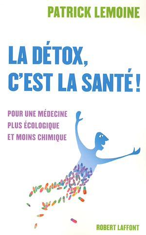Téléchargez le livre :  La détox, c'est la santé !