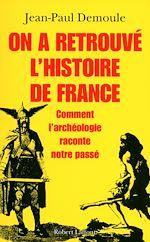 Télécharger le livre :  On a retrouvé l'histoire de France