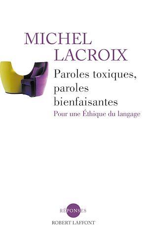 Téléchargez le livre :  Paroles toxiques, paroles bienfaisantes