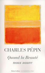 Télécharger le livre :  Quand la Beauté nous sauve