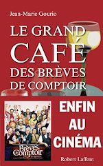 Télécharger le livre :  Le Grand Café des brèves de comptoir
