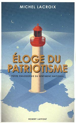 Téléchargez le livre :  Eloge du patriotisme