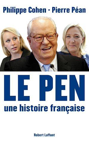 Téléchargez le livre :  Le Pen, une histoire française